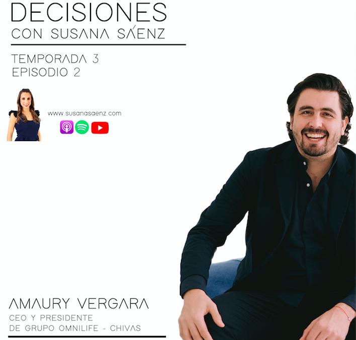 Temporada 3 Episodio 2 Amaury Vergara, Presidente y CEO Grupo Omnilife – Chivas