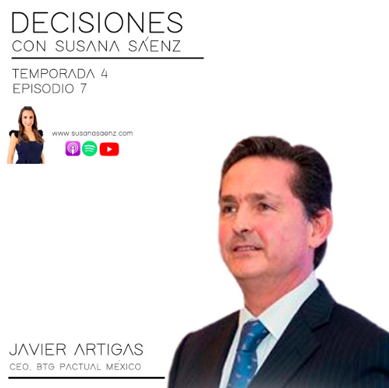 Temporada 4 Episodio 7 Javier Artigas, CEO de BTG Pactual México
