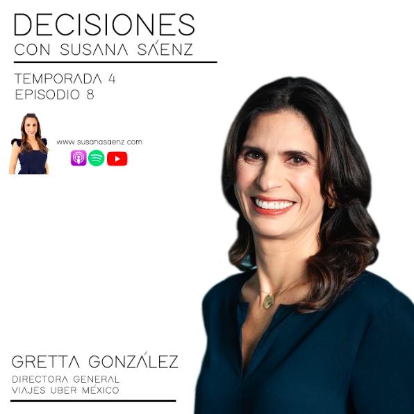 Temporada 4 Episodio 8 Gretta González, Directora General de Uber México